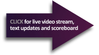 Click for live video stream, text updates and scoreboard