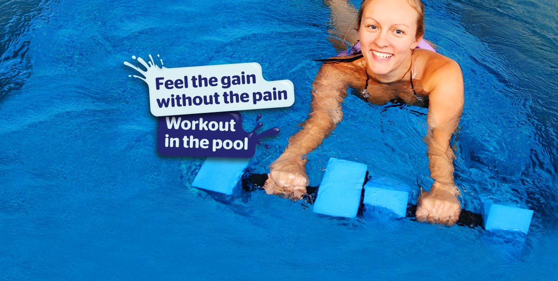 Feel the gain without the pain. Workout in the pool.